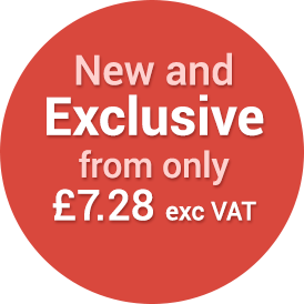 New and Exclusive from only £7.28 exc VAT