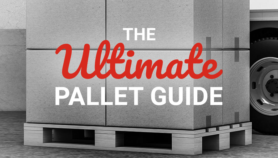 The Ultimate Pallet Guide